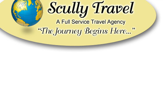 "Scully Travel - A Full Service Travel Agent ""...Your Journey Begins Here!"""
